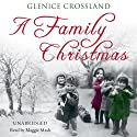 A Family Christmas Audiobook by Glenice Crossland Narrated by Maggie Mash