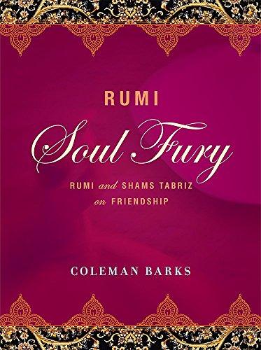 Rumi : Âme Fury : Rumi et Shams de Tabriz sur l'amitié