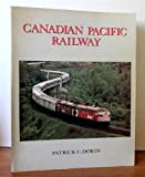 Canadian Pacific Railway: Motive Power, Rolling Stock, Capsule History