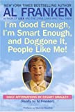 img - for I'm Good Enough, I'm Smart Enough, and Doggone It, People Like Me!: Daily Affirmations By Stuart Smalley book / textbook / text book