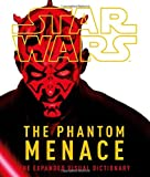 DK Star Wars Episode 1: The Phantom Menace- The Expanded Visual Dictionary
