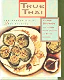 True Thai: The Modern Art of Thai Cooking