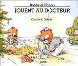 echange, troc Claude K. Dubois - Bobby et Nanou jouent au docteur