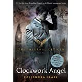 Clockwork Angel (The Infernal Devices) ~ Cassandra Clare