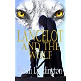 Lancelot And The Wolf (The Knights Of Camelot)by Sarah Luddington