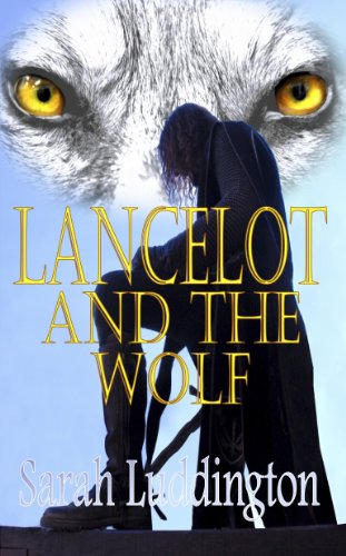 Lancelot And The Wolf (The Knights Of Camelot)