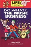 img - for Do What?: The Music Business (Life: this way) book / textbook / text book