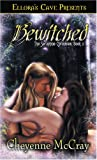 Bewitched (The Seraphine Chronicles, Book 2) (1419950193) by Cheyenne McCray
