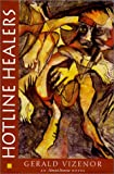 Hotline Healers: An Almost Browne Novel (0819553042) by Vizenor, Gerald