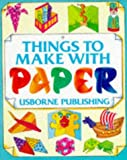 Things to Make With Paper (How to Make) (0746006691) by Gibson, Ray
