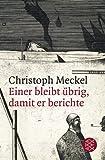 Image of Einer bleibt übrig, damit er berichte: Sieben Erzählungen und ein Epilog