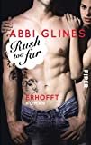 Rush too Far - Erhofft: Roman (Rosemary Beach, Band 4)