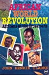 Africans at the Crossroad: Notes on an African World Revolution