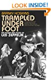 Trampled Under Foot: The Power and Excess of Led Zeppelin