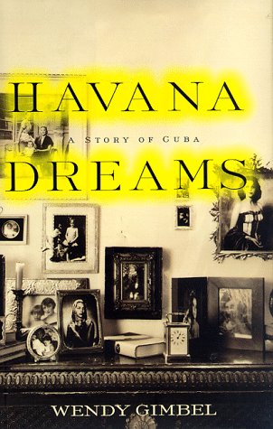 Havana Dreams: A Story of Cuba, Wendy Gimbel