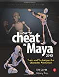 img - for How to Cheat in Maya 2013: Tools and Techniques for Character Animation book / textbook / text book