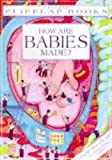 How Are Babies Made? (Usborne Flip Flaps) (0746025033) by Smith, Alastair