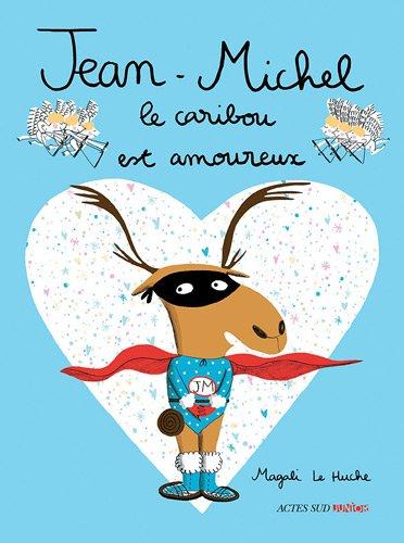 Jean-Michel le caribou est amoureux