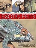 Exotic Pets: Practical Pet Care Handbook (0754814068) by Alderton, David