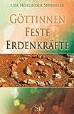 Göttinnen - Feste - Erdenkräfte - Uta Holunder Sprenger