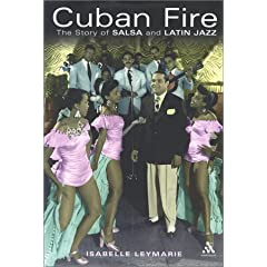 Cuban Fire: The Story of Salsa and Latin Jazz