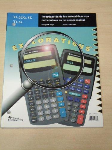 Investigating mathematics with calculators in the middle grades: Activities for the TI-30Xa SE and TI-34 = Investigación de las mathemáticas con ... TI-30Xa SE y TI-34 (Explorations) (Texas Instruments Ti 30xa compare prices)