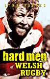 Hard Men of Welsh Rugby