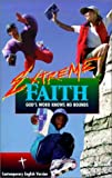 Extreme Faith  Bible: Contemporary English Version