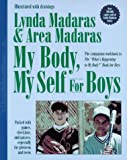"My Body, My Self for Boys: The ""What's Happening to My Body?"" Workbook for Boys"