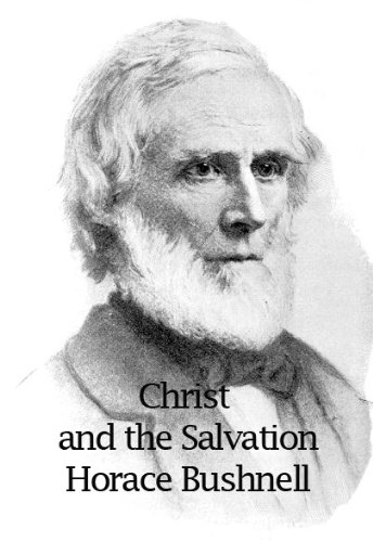 Christ And The Salvation: In Sermons Variously Related Thereto