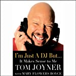 I'm Just a DJ But...It Makes Sense to Me | Tom Joyner,Mary Flowers Boyce