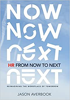 HR From Now To Next: Reimagining The Workplace Of Tomorrow