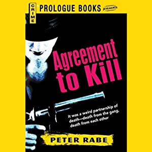 Agreement to Kill | [Peter Rabe]