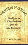 img - for The Pattern of Our Days: Worship in the Celtic Tradition from the Iona Community book / textbook / text book