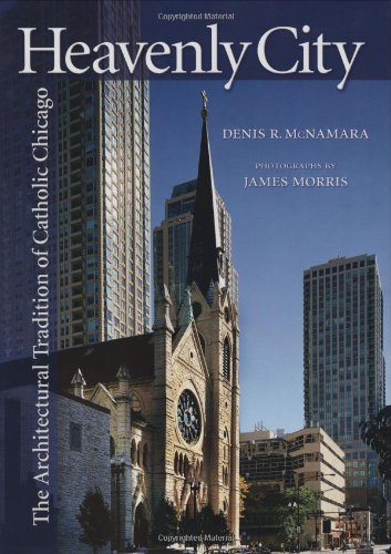 Heavenly City: The Architectural Tradition of Catholic...