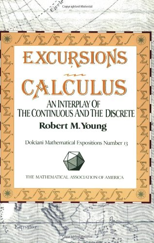 Excursions in Calculus Paperback: An Interplay of the Continuous and the Discrete (Dolciani Mathematical Expositions)