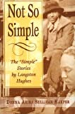"By Donna Akiba Sullivan Harper Not So Simple: The ""Simple"" Stories by Langston Hughes"