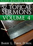img - for 52 Topical Sermons Volume 4 (Pulpit Outlines) book / textbook / text book
