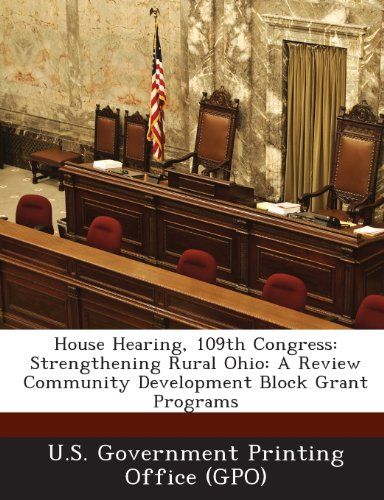 House Hearing, 109th Congress: Strengthening Rural Ohio: A Review Community Development Block Grant Programs