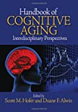 img - for Handbook of Cognitive Aging: Interdisciplinary Perspectives book / textbook / text book