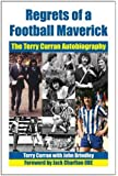 Regrets of a Football Maverick: The Terry Curran Autobiography