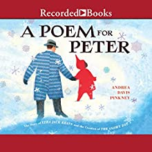 A Poem for Peter: The Story of Ezra Jack Keats and the Creation of the Snowy Day Audiobook by Andrea Davis Pinkney Narrated by Channie Waites