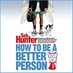 How to be a Better Person | Seb Hunter