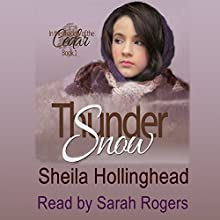 Thundersnow: In the Shadow of the Cedar, Book 1 (       UNABRIDGED) by Sheila Hollinghead Narrated by Sarah Rogers