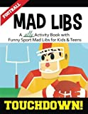img - for Football Mad Libs: Touchdown: A Silly Activity Book with Funny Sport Mad Libs for Kids & Teens by Matthew Doyle (2016-09-04) book / textbook / text book