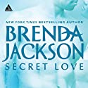 Secret Love Audiobook by Brenda Jackson Narrated by Pete Ohms