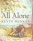 All Alone (0060541156) by Henkes, Kevin