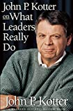 J. P. Kotter's John P. Kotter on What Leaders Really Do(John P. Kotter on What Leaders Really Do (Harvard Business Review Book) (Hardcover))1999 (0875848974) by J. P. Kotter