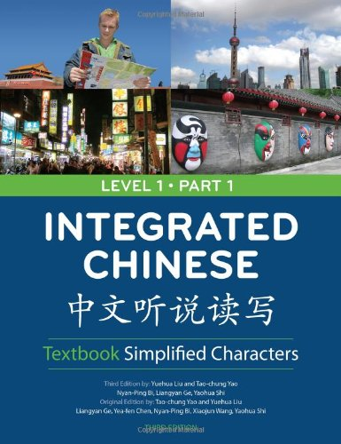 Integrated Chinese: Simplified Characters Textbook, Level...