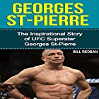 Georges St-Pierre: The Inspirational Story of UFC Superstar Georges St-Pierre (       ungekürzt) von Bill Redban Gesprochen von: Michael Pauley